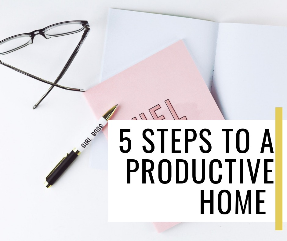 5 steps to a more productive home